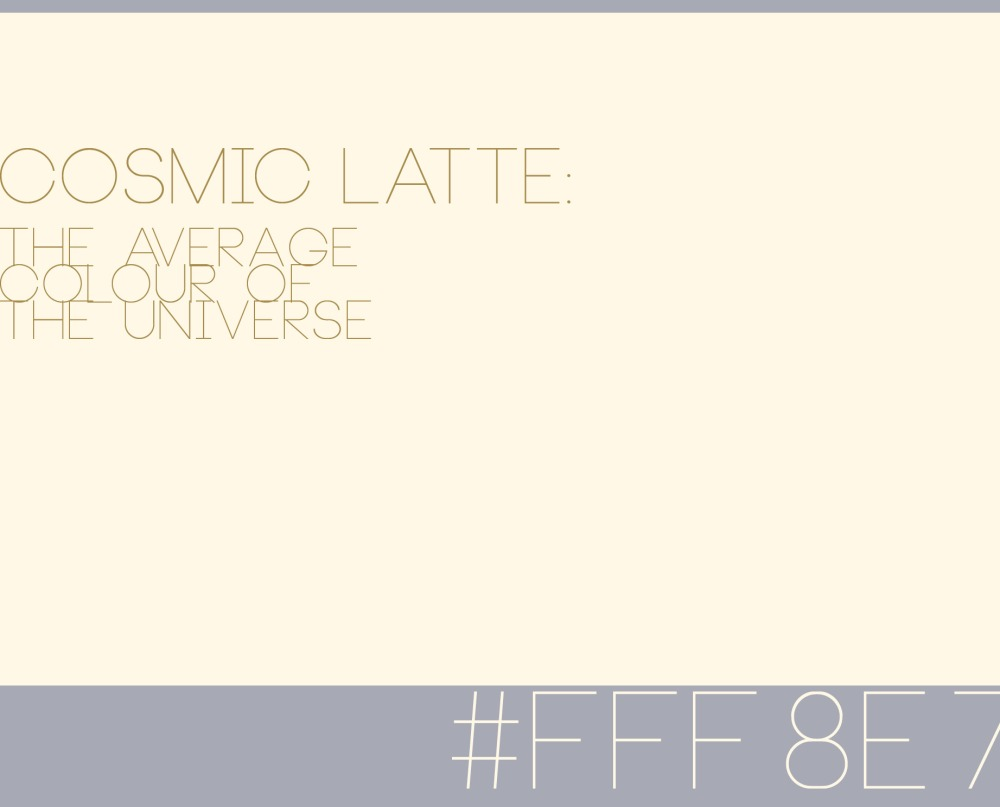 Nataliya Daniel - Cosmic Latte - average shade of the light emitted by the universe